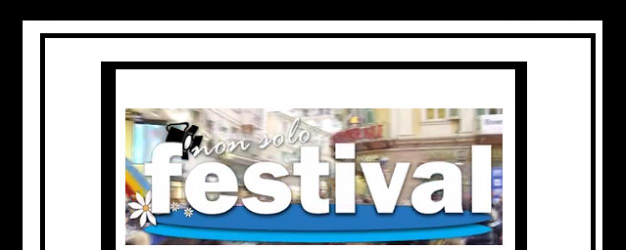 Non Solo Festival – 1 Puntata –