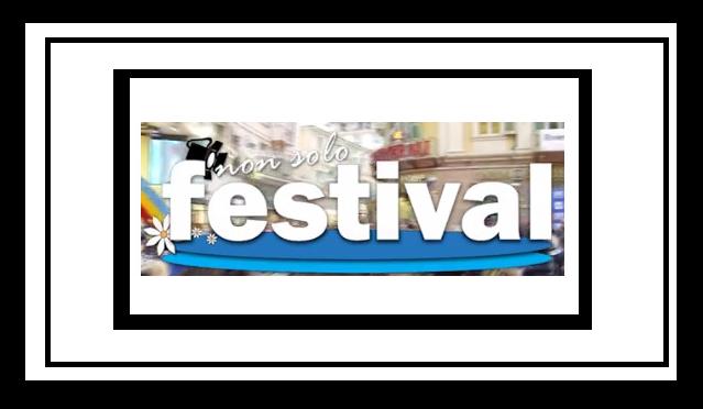 Non Solo Festival – 6 Puntata –